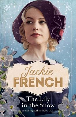 Miss Lily: #3 The Lily in the Snow by Jackie French