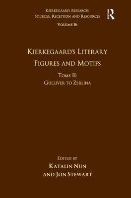 Volume 16, Tome II: Kierkegaard's Literary Figures and Motifs by Katalin Nun