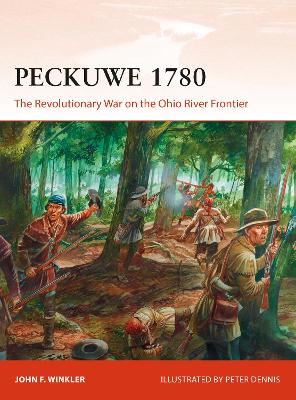 Peckuwe 1780: The Revolutionary War on the Ohio River Frontier by John F. Winkler