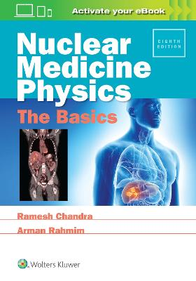 Nuclear Medicine Physics: The Basics by Ramesh Chandra