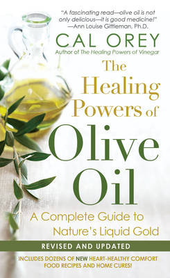Healing Powers Of Olive Oil by Cal Orey