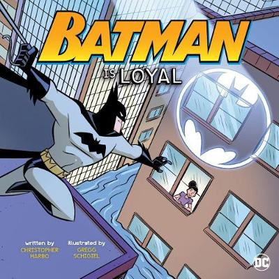 Batman Is Loyal by Christopher Harbo
