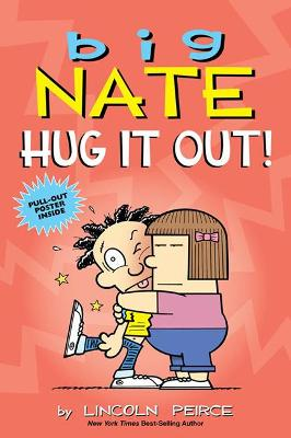 Big Nate: Hug It Out! by Lincoln Peirce