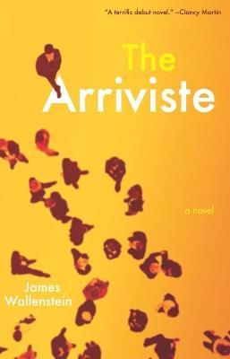 The Arriviste by James Wallenstein