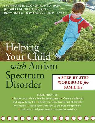 Helping Your Child With Autism Spectrum Disorder by Jennifer Gillis