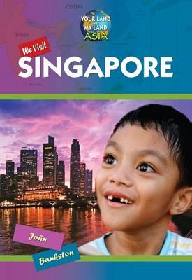 We Visit Singapore by John Bankston
