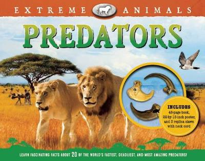 Extreme Animals: Predators by Paul Beck