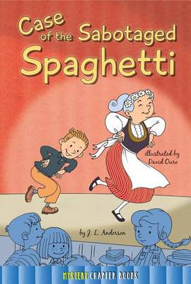 Case of the Sabotaged Spaghetti by Jessica Anderson