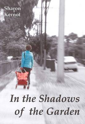 In the Shadows of the Garden by Sharon Kernot
