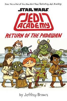 Star Wars: Jedi Academy : Return of the Padawan (#2) by Jeffrey Brown