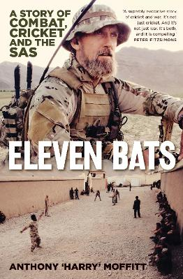 Eleven Bats: A Story of Combat, Cricket and the SAS book