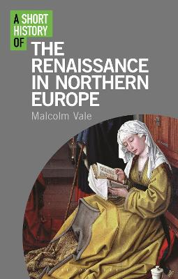 A Short History of the Renaissance in Northern Europe by Malcolm Vale
