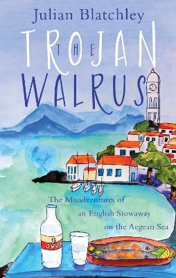 The Trojan Walrus by Julian Blatchley