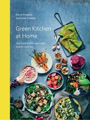 The Green Kitchen at Home by David Frenkiel