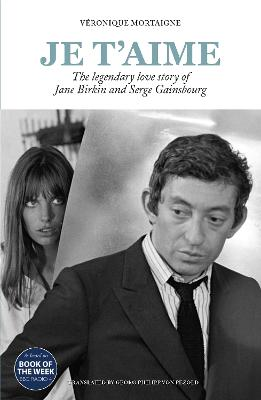 Je t'aime: The legendary love story of Jane Birkin and Serge Gainsbourg book