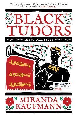 Black Tudors by Miranda Kaufmann