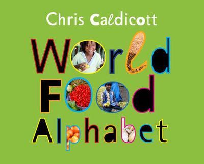 World Food Alphabet by Chris Caldicott