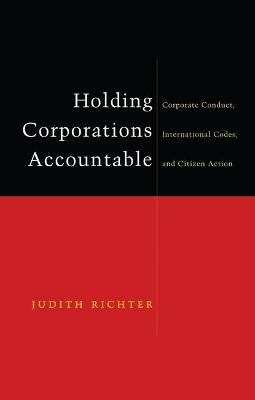 Holding Corporations Accountable by Judith Richter