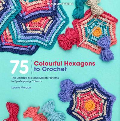 75 Colourful Hexagons to Crochet book