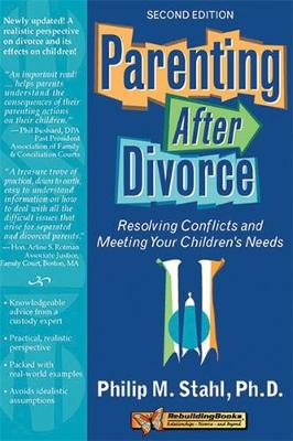 Parenting After Divorce, 2nd Edition by Philip Michael Stahl