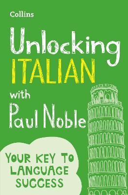 Unlocking Italian with Paul Noble by Paul Noble