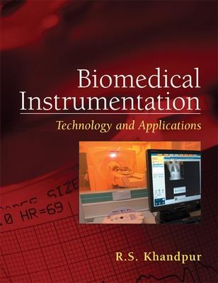 Biomedical Instrumentation: Technology and Applications by R. S. Khandpur