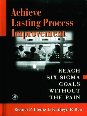 Achieve Lasting Process Improvement by Bennet Lientz