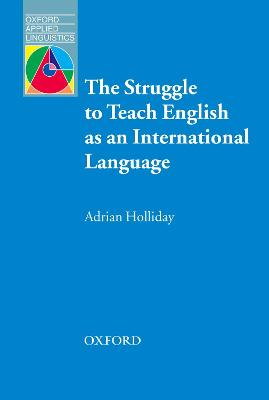 Struggle to teach English as an International Language by Adrian Holliday