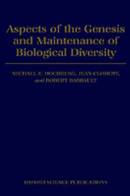 Aspects of the Genesis and Maintenance of Biological Diversity by Michael E. Hochberg