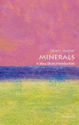 Minerals: A Very Short Introduction by David J. Vaughan