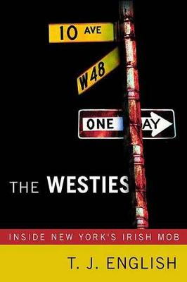 The Westies by T. J. English
