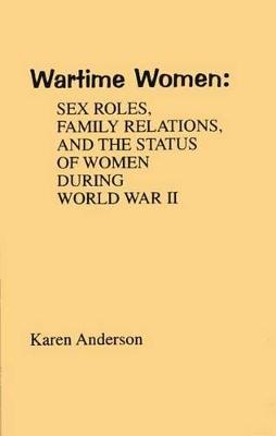 Wartime Women by Karen Anderson
