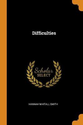 Difficulties by Hannah Whitall Smith