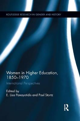 Women in Higher Education, 1850-1970: International Perspectives by E. Lisa Panayotidis