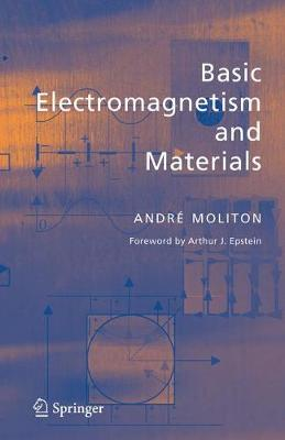 Basic Electromagnetism and Materials by Andre Moliton