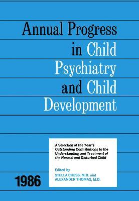 1986 Annual Progress In Child Psychiatry by Stella Chess