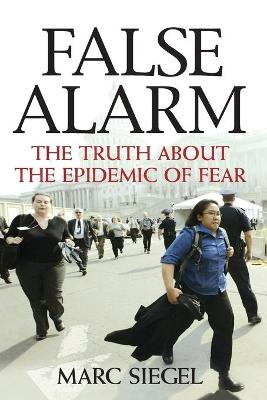 False Alarm by Marc Siegel