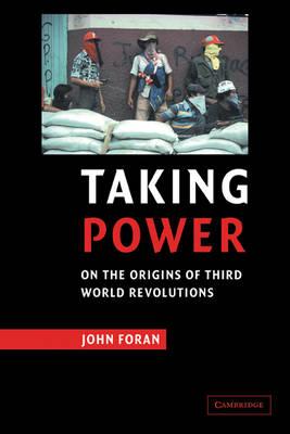 Taking Power by John Foran