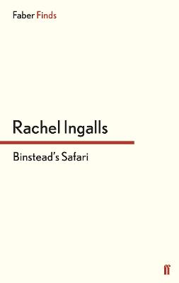 Binstead's Safari by Rachel Ingalls