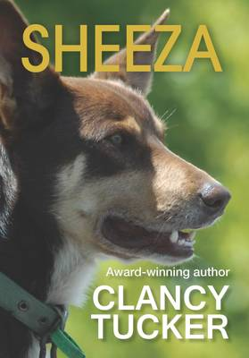 Sheeza: A Novella About Disabilities, Loyalty and Courage by Clancy Tucker