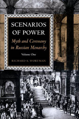 Scenarios of Power by Richard Wortman