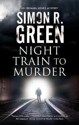 Night Train to Murder by Simon R. Green