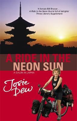 Ride In The Neon Sun by Josie Dew
