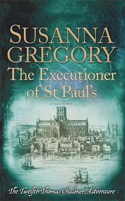 The Executioner of St Paul's by Susanna Gregory