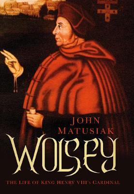 Wolsey by John Matusiak