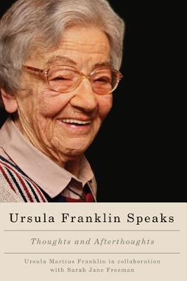 Ursula Franklin Speaks by Ursula Martius Franklin