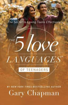 5 Love Languages of Teenagers Updated Edition by Gary D. Chapman