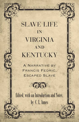 Slave Life in Virginia and Kentucky by Francis Frederick
