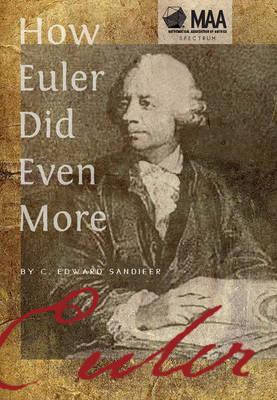 How Euler Did Even More by C. Edward Sandifer