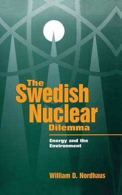 Swedish Nuclear Dilemma by William D. Nordhaus
